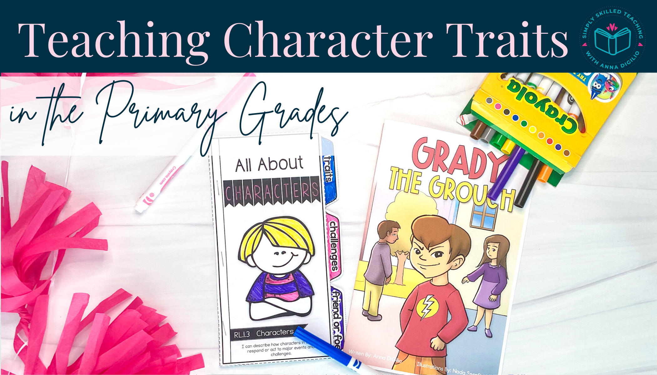"""A box of Crayola markers with a few spilling out over a book titled """"Grady the Grouch"""" that has a little boy smirking next to a paper that says """"All About Character"""" with a picture of a blonde boy next to pink confetti with the title over the image """"Teaching Character Traits in the Primary Grades"""""""