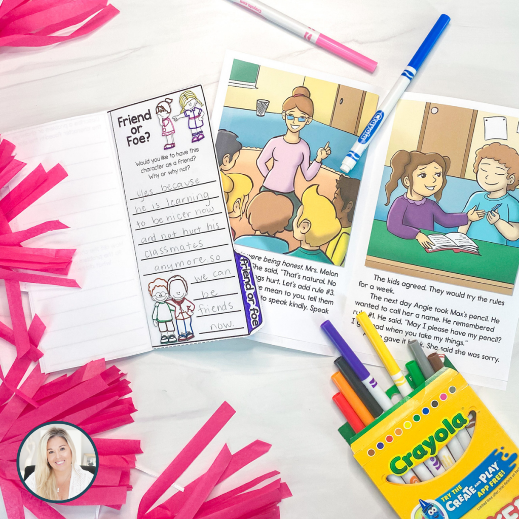 """Pink confetti with a box of Crayola markers with some spilling out and the blue and pink markers over the """"Friend or Foe"""" trifold that has a cartoon picture of a girl pointing at another girl who is crying at the top and a picture of two cartoon boys with their arms around each other's shoulders at the bottom. At the top of the page, there is a prompt that says, """"Would you like to have the character as a friend? Why or why not?"""" and then the student has answered, """"yes because he is learning to be nicer now and not hurt his classmates anymore so we can be friends now."""" Next to that, a book is folded open with a cartoon picture of a teacher in a classroom on the left side and a cartoon picture of a girl student and a boy student working together"""